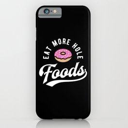 Eat More Hole Foods - Pink Donut iPhone Case