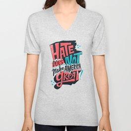 Hate Does Not Make America Great Unisex V-Neck