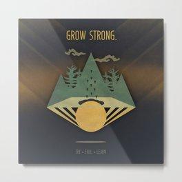 Grow Strong Metal Print