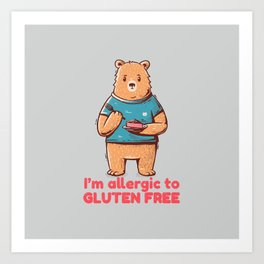I'm allergic of gluten free Art Print