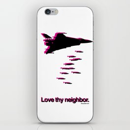 Love thy Neighbor. iPhone Skin