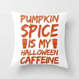 Pumpkin Spice Is My Halloween Caffeine Funny Halloween Horror Scary Throw Pillow
