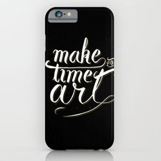 Make time for art Slim Case iPhone 6s