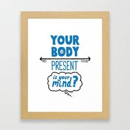 Living In The Present Framed Art Print