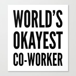 World's Okayest Co-worker Canvas Print
