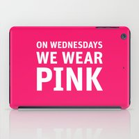 mean girls iPad Cases featuring Mean Girls #11 – Pink Wednesday by Enyalie