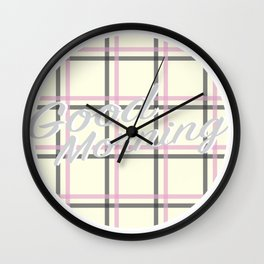 Good Morning in White Wall Clock