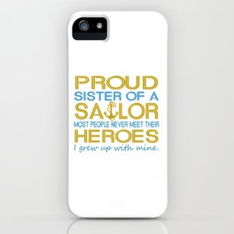 Proud sister of a sailor iPhone Case