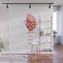 Nice To Meat You Wall Mural