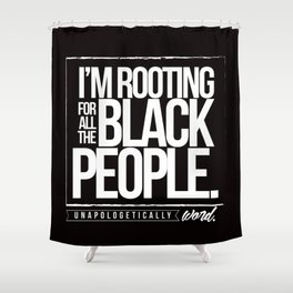 ROOTING FOR YOU Shower Curtain