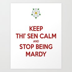Keep Thi Sen Calm And Stop Being Mardy Art Print