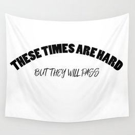 Hard Times Wall Tapestry