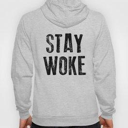 STAY WOKE Hoody