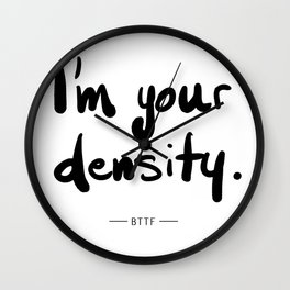 I'm Your Density Wall Clock