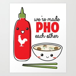 We're Made PHO Each Other Art Print