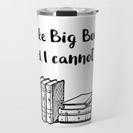 I like big books and I cannot lie Travel Mug
