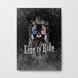 Live to Ride Metal Print