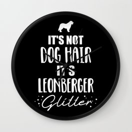 It's not dog hair, it's Leonberger glitter Wall Clock