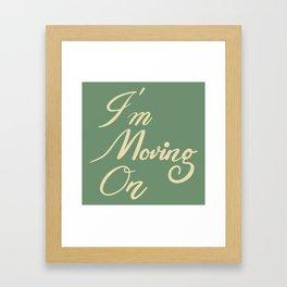 I'm Moving On Framed Art Print