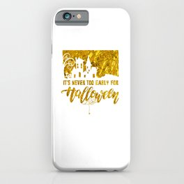 (tshirt) It's Never Too Early For Halloween (gold foil) iPhone Case
