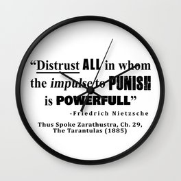 Distrust ALL in whom the impulse to punish is powerfull Wall Clock