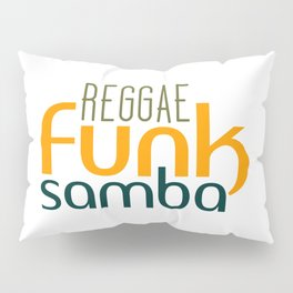 Reggae funk samba Pillow Sham