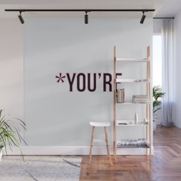 *You're Wall Mural