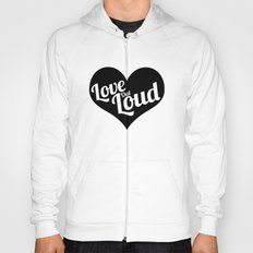 Love Out Loud - Black & White Hoody