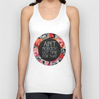 coffee Tank Tops featuring Ain't Nobody Got Time For That by Sara Eshak