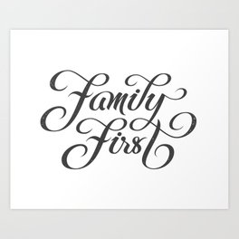 Family First (in black) Art Print