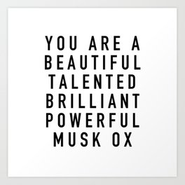 Beautiful Talented Brilliant Powerful Musk Ox - Parks and Rec Art Print