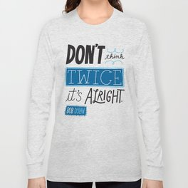 It's Alright. Long Sleeve T-shirt