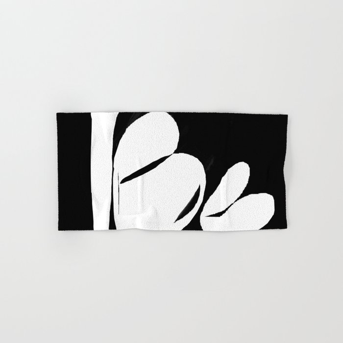 Be. Be Yourself. Love and Be Loved Hand & Bath Towel