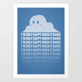 Only Happy When It Rains Art Print