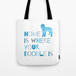 Home is where your Doodle is, Art for the Labradoodle or Goldendoodle dog lover Tote Bag