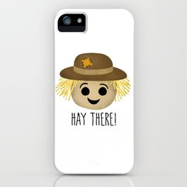 Hay There! iPhone Case