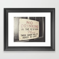 No Drinking in the Bathroom Framed Art Print