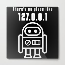 Theres No Place Like 127.0.01 Nerd Saying Metal Print