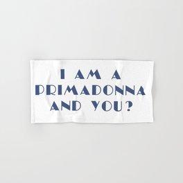 I AM A PRIMADONNA AND YOU ? Hand & Bath Towel