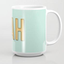 Funny nah text Coffee Mug