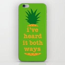 I've Heard It Both Ways iPhone Skin