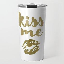 Kiss Me (white) Travel Mug