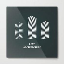 i love architecture Metal Print