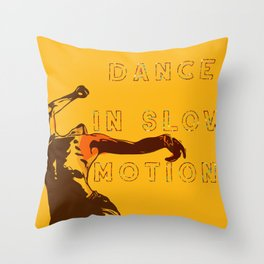 Dance in slow motion — typography original art print. Throw Pillow