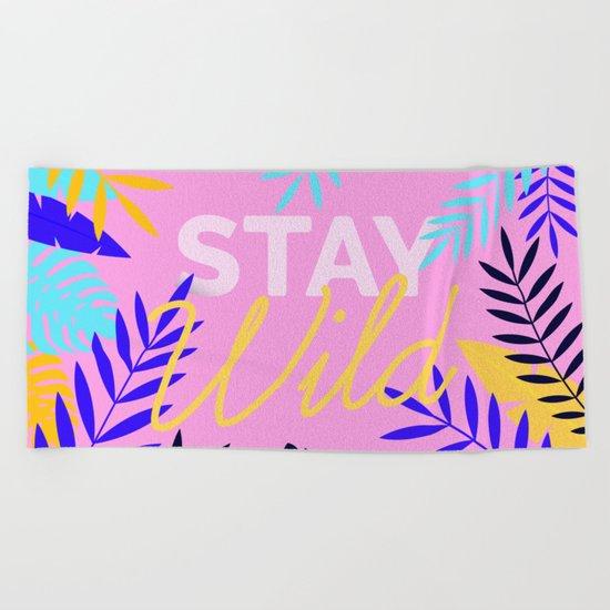 Stay Wild  Beach Towel
