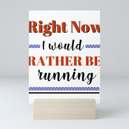 Love Running Would Rather Be Running Mini Art Print