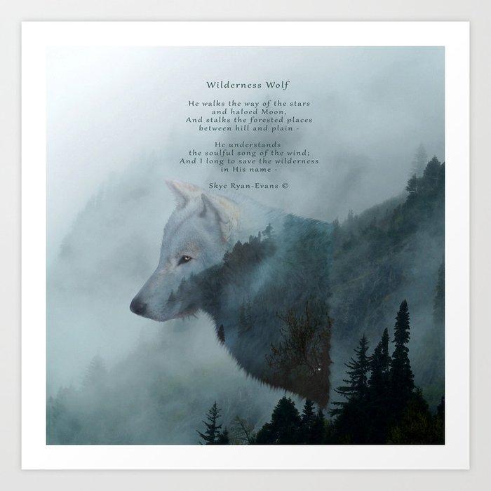 Wilderness Wolf Amp Poem Art Print By Skyeryanevans Society6