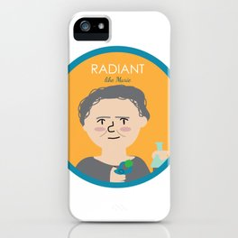 Radiant like Marie Curie iPhone Case