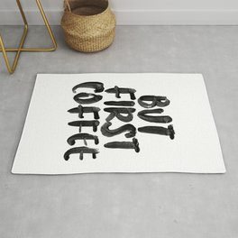 But First Coffee black and white hand lettered motivational typography home wall office decor Rug