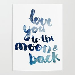 "ROYAL BLUE ""LOVE YOU TO THE MOON AND BACK"" QUOTE Poster"
